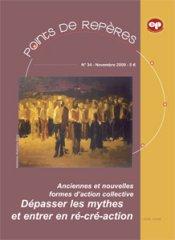 Anciennes et nouvelles formes d'action collective. Dépasser les mythes et entrer en ré-cré-action (PR 34 - 2009)