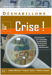 Les Equipes Populaires - Outils Pédagogiques - Les cahiers de l'animation - Déshabillons la crise !