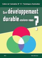Les Equipes Populaires - Outils Pédagogiques - Les cahiers de l'animation - Quel développement durable voulons-nous ?