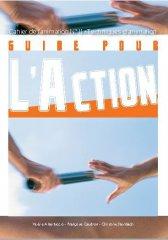 Les Equipes Populaires - Outils Pédagogiques - Les cahiers de l'animation - Guide pour l'action