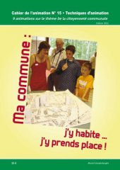 Les Equipes Populaires - Outils Pédagogiques - Les cahiers de l'animation - Ma commune : j'y habite, j'y prend place !